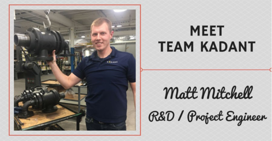 Meet Team Kadant - Matt Mitchell, R&D / Product Engineer